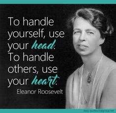 Career Lesson: To handle yourself, use your head. To handle others, use your…