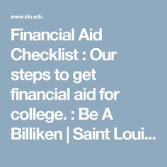 Financial Aid Checklist : Our steps to get financial aid for college. : Be A Billiken   Saint Louis University   SLU