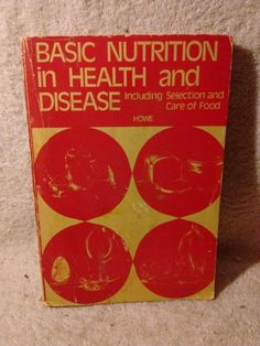 Basic Nutrition in Health and Disease  by Howe seventh edition c1981