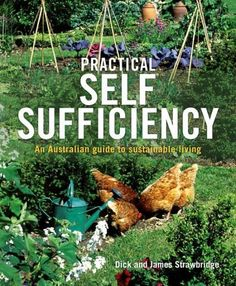 Practical Self Sufficiency, An Australian Guide To Sustainable Living by Dick Strawbridge