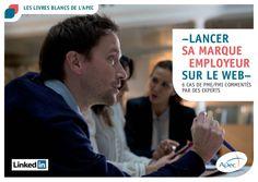 Livre blanc Apec LinkedIn - Lancer sa marque employeur sur le web #Linkedin