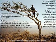 The Holy Spirit intercedes  +  El Espíritu Santo intercede  https://www.biblegateway.com/passage/?search=Romans+8%3A26-27