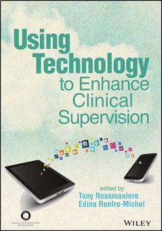 """The past two decades has witnessed an explosion in the number of technologies being used to deliver and enhance supervision and training, 1 such as Web-based videocon - ference, the iPad, webcams, the Internet """"cloud,"""" clinical virtual reality software, Web-based software for tracking clinical outcomes, and software to code psycho - therapy session videos."""