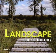 #Arquitectura / Ecológica y Sustentable #LowCostArch LANDSCAPE OUT OF THE CITY - V.V.A.A #Monsa