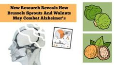 New Research Reveals How Brussels Sprouts And Walnuts May Combat Alzheimer's