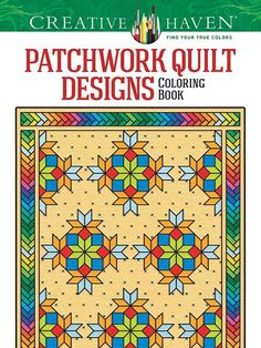 Welcome to Dover Publications Creative Haven Patchwork Quilt