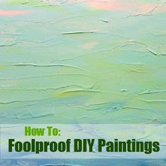 Clever Nest: Fool-Proof DIY Painting