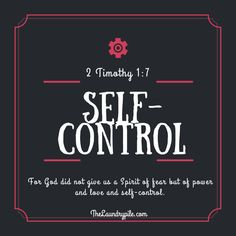 This week we are studying self-control. God has enabled us to be self-controlled and we need to make use of the tools He has given to us.