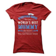 Awesome Tee Registered Nurse By Day  Worlds Best Mommy By Night T-Shirts