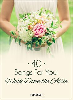 Wedding Music Ideas: 40 Songs For Your Walk Down the Aisle