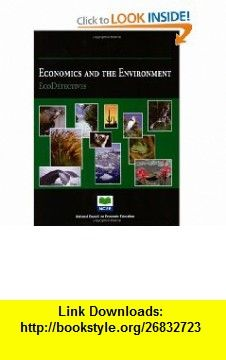 Economics and the Environment Ecodetectives (9781561835744) Mark C. Schug, John S. Morton, Donald R. Wentworth , ISBN-10: 1561835749  , ISBN-13: 978-1561835744 ,  , tutorials , pdf , ebook , torrent , downloads , rapidshare , filesonic , hotfile , megaupload , fileserve