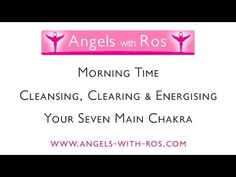 Morning Time - Cleansing, Clearing & Energising Your 7 Main Chakra - Guided Meditation - YouTube