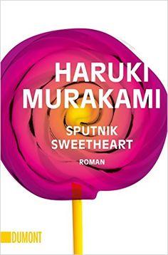 Sputnik Sweetheart: Roman (Taschenbücher) von Haruki Murakami http://www.amazon.de/dp/3832161007/ref=cm_sw_r_pi_dp_1ABVwb18JW9WQ