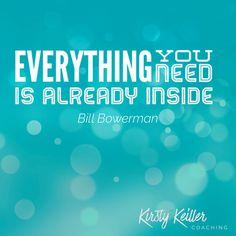 Start Monday feeling strong, in mind, body & spirit. #KirstyKeillerCoaching #MondayMotivation #motivationalquotes #motivation #inspiration #BillBowerman #quote #InspiringQuotes #Inspiration #LifeQuotes #PerformanceQuotes #LifeCoach