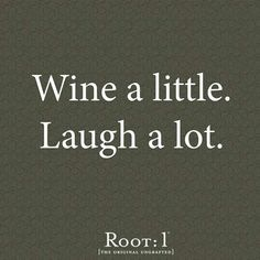 Wine a little and laugh a lot!  For afterwards, www.thrivecure.com