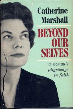 Catherine Marshall, Pilgrimage, Blessed, Self, Bible, Study, Faith, Doors, God