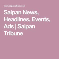 Saipan News, Headlines, Events, Ads | Saipan Tribune