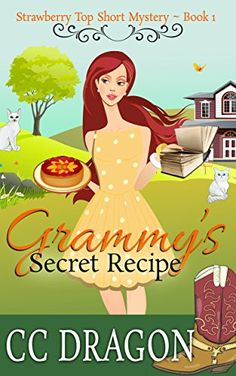 Grammy's Secret Recipe: Strawberry Top Short Mystery - Book 1 (Strawberry Top Mysteries) by [Dragon, CC] Strawberry Topping, Strawberry Recipes, Fantasy Books To Read, Southern Girls, Cozy Mysteries, Secret Recipe, Books To Buy, Book Nooks, Book 1