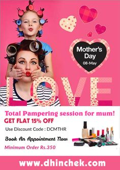 ‪#‎Mother‬'s ‪#‎Day‬ Offer. Get flat 15% Off on all ‪#‎beauty‬ ‪#‎services‬. Use code DCMTHR . Minimum order Rs 350. Visit at www.dhinchek.com ‪#‎beautyparlours‬ ‪#‎spa‬ ‪#‎salonbooking‬ ‪#‎hairdresser‬ ‪#‎stylists‬