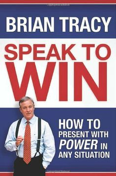 Speak to Win: How to Present with Power in Any Situation by Brian Tracy. $5.86