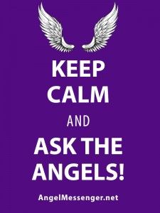 Keep Calm and Ask the Angels