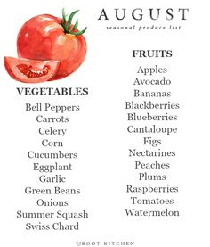 August Seasonal Produce List: a printable you can download, and a list of recipe ideas for summer produce!   UprootKitchen.com