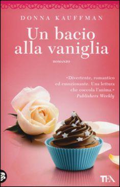 Acquista online il libro Un bacio alla vaniglia di Donna Kauffman in offerta a prezzi imbattibili su Mondadori Store. Best Books To Read, Good Books, 3, Prada, Craft Ideas, Film, Rose, Crafts, Books To Read