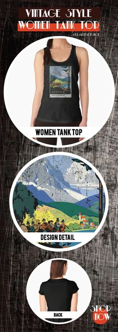 Women's Tank Top  Vintage Travel Poster, Aged and Weathered - Austria  Design inspired by vintage travel and advertisements posters from the late 19th century.  (Also available in mugs, shirts, duvet covers, acrylic , phone cases,   kid fashion, clocks, pillows.)   #vintage  #oldies #grunge #retro #travelposter #Austria  #vintageposter #vintagetravel #buyart #giftideas #redbubble   #teepublic #lisalizadesign #vintagefashion #wallart #vintageprints    #women #tanktops #fashion