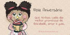 Menina Amarelo:  Que tenhas cada dia melhor promessa de felicidade, amor e paz.
