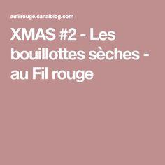 XMAS #2 - Les bouillottes sèches - au Fil rouge