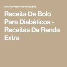 Receita De Bolo Para Diabéticos - Receitas De Renda Extra