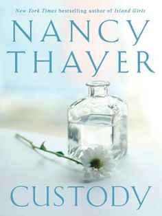 Custody by Nancy Thayer, Click to Start Reading eBook, A secret in a woman's past returns to change her life forever in this riveting novel from New York Ti