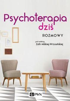 Psychoterapia dziś. Rozmowy-Milska-Wrzosińska Zofia Neuroplasticity, Furniture, Home Decor, Watch, Living Room, Decoration Home, Clock, Room Decor, Bracelet Watch