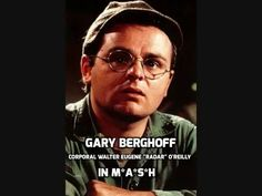 Gary Burghoff Corporal Walter Eugene Radar O'Reilly mash - YouTube