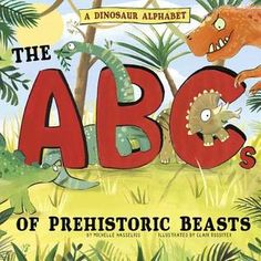 Specification Title: A Dinosaur Alphabet: The ABCs of Prehistoric Beasts! Dinosaur Alphabet, Tyrannosaurus Rex, Book Authors, Early Learning, Prehistoric, Book Format, Beast, Whimsical, Illustration