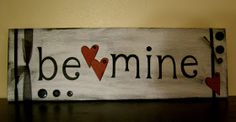 "Inspiring Creations: ""Be Mine"""