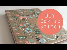 Learn to book-bind and decorate a Coptic stitch book in this easy-to-follow and quick tutorial! Customize the journal however you like! How will you use your...