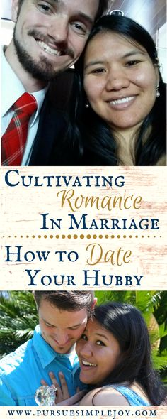 Cultivating Romance in Marriage: How to Date Your Hubby - Pursue Simple Joy