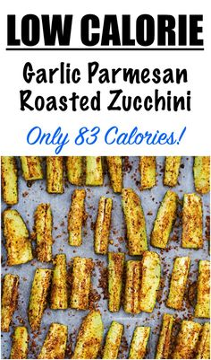 Healthy Low Calorie Dinner, Low Calorie Sides, No Calorie Foods, Low Calorie Recipes, Low Carb, Easy Low Calorie Dinners, Parmesan Roasted Zucchini, Roasted Zucchini Recipes, Garlic Parmesan