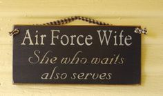 "i HATE the ones that say "" Air Force Wife- toughest job in the AF"" but this one I like!"