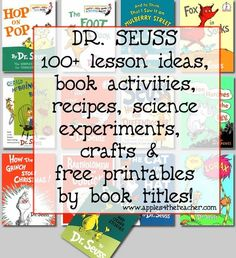 100+ Dr Seuss lessons, book activities, science experiments, craft ideas, free printables by book title.
