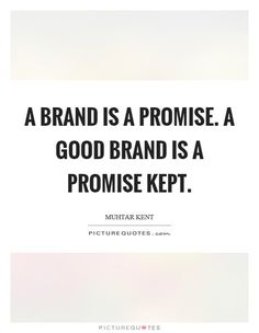 A Brand is a Promise!