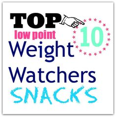 Top 10 Low Point Weight Watchers Snacks