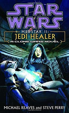 """Read """"Star Wars: Medstar II - Jedi Healer"""" by Michael Reaves available from Rakuten Kobo. The second of a mass-market original Star Wars duology in which M*A*S*H meets the Clone Wars, as a small group of medics. Star Wars Books, Star Wars Art, Lego Star Wars, Steve Perry, Saga, War Novels, Battle Droid, Star Wars Comics, Dark Horse"""