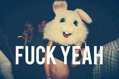 I´m rubbit OH YEAH!
