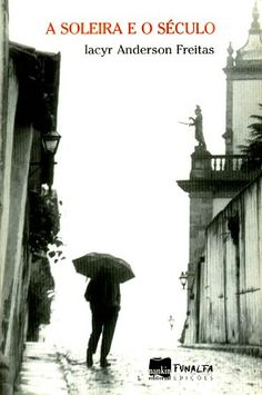 A soleira e o século / Iacyr Anderson Freitas - São Paulo : Nankin, 2002