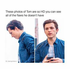 tom holland is perfect Baby Toms, Tom Holland Peter Parker, Marvel Jokes, Tommy Boy, My Tom, Men's Toms, Perfect Man, To My Future Husband, Celebrity Crush