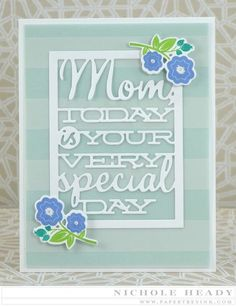 Special Mom Card by Nichole Heady for Papertrey Ink (February 2015)