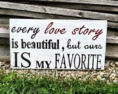 Every Love Story Is Beautiful Sign Wedding Sign Wedding Decor Love Story Sign Love Sign Bedroom Sign