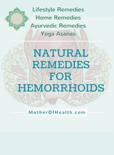 Hemorrhoids are something many people deal with at some point in their lives. Here you will find natural, holistic remedies for hemorrhoids including lifestyle Remedies, Home Remedies, Ayurvedic Remedies and Yoga Asanas proven to be effective. Natural Remedy For Hemorrhoids, Getting Rid Of Hemorrhoids, Natural Cancer Cures, Ayurvedic Remedies, Holistic Remedies, Natural Remedies, Alternative Therapies, Alternative Medicine